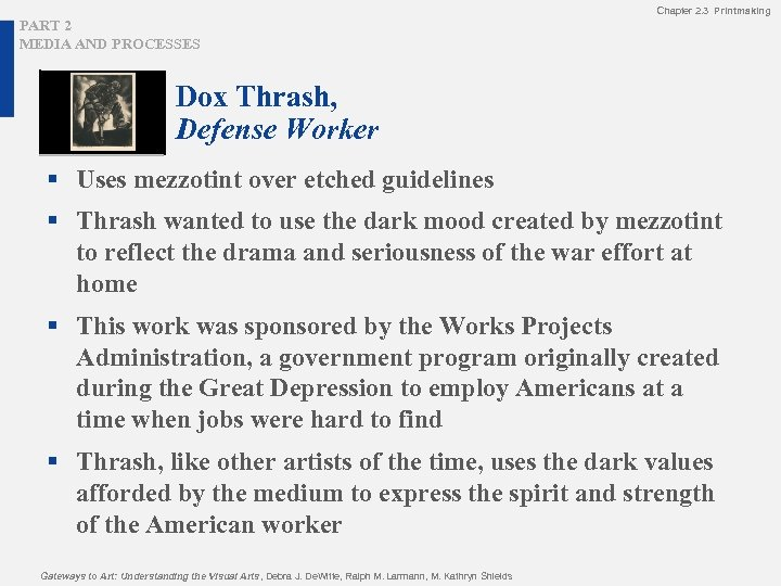 Chapter 2. 3 Printmaking PART 2 MEDIA AND PROCESSES Dox Thrash, Defense Worker §