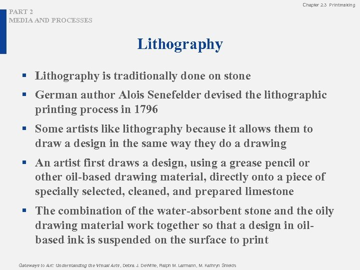 Chapter 2. 3 Printmaking PART 2 MEDIA AND PROCESSES Lithography § Lithography is traditionally