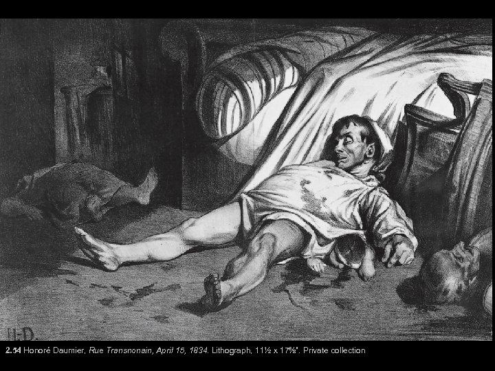 """2. 54 Honoré Daumier, Rue Transnonain, April 15, 1834. Lithograph, 11½ x 17⅝"""". Private"""