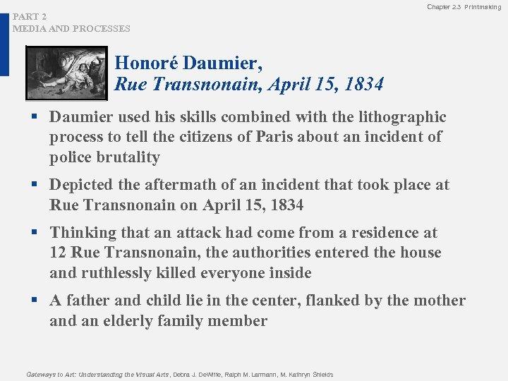 Chapter 2. 3 Printmaking PART 2 MEDIA AND PROCESSES Honoré Daumier, Rue Transnonain, April