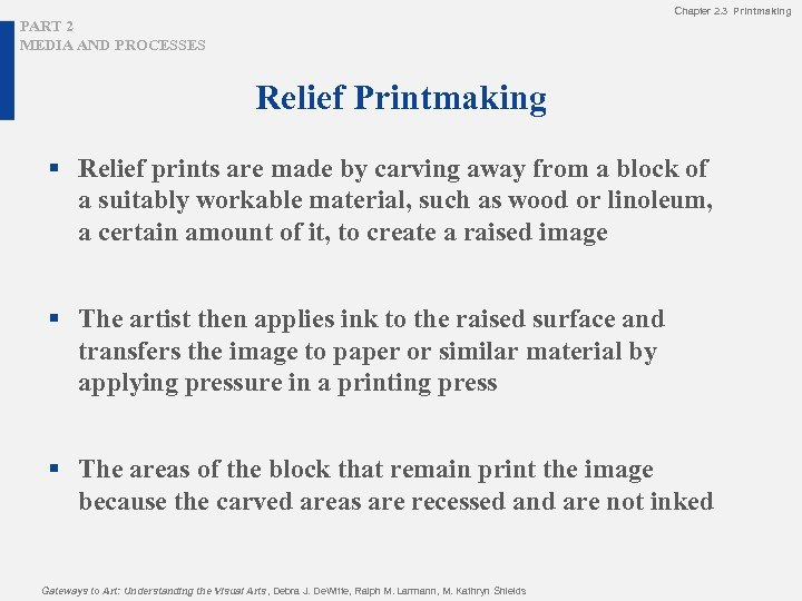 Chapter 2. 3 Printmaking PART 2 MEDIA AND PROCESSES Relief Printmaking § Relief prints