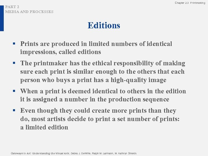 Chapter 2. 3 Printmaking PART 2 MEDIA AND PROCESSES Editions § Prints are produced