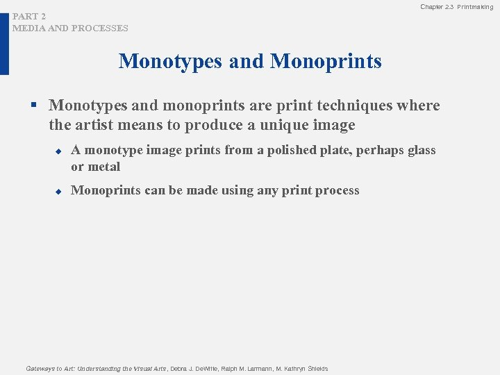 Chapter 2. 3 Printmaking PART 2 MEDIA AND PROCESSES Monotypes and Monoprints § Monotypes