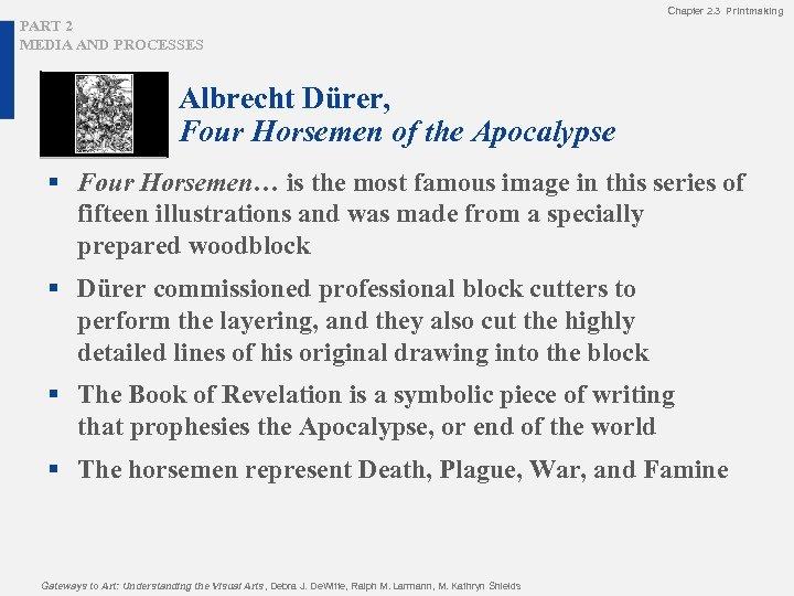 Chapter 2. 3 Printmaking PART 2 MEDIA AND PROCESSES Albrecht Dürer, Four Horsemen of