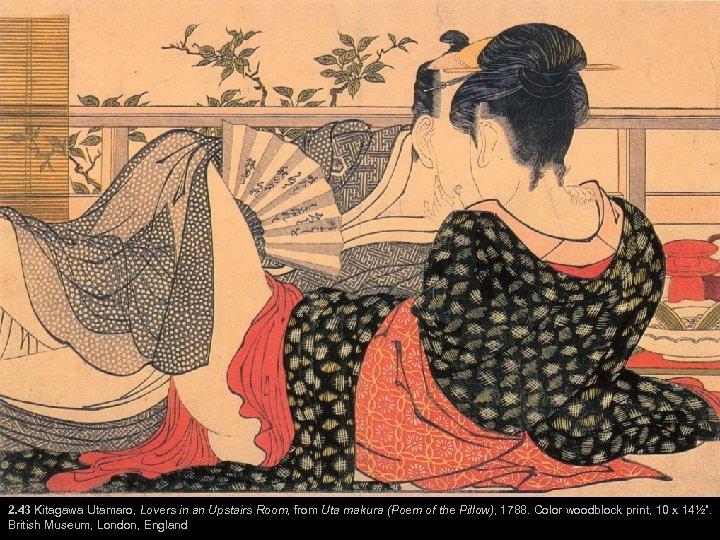 2. 43 Kitagawa Utamaro, Lovers in an Upstairs Room, from Uta makura (Poem of