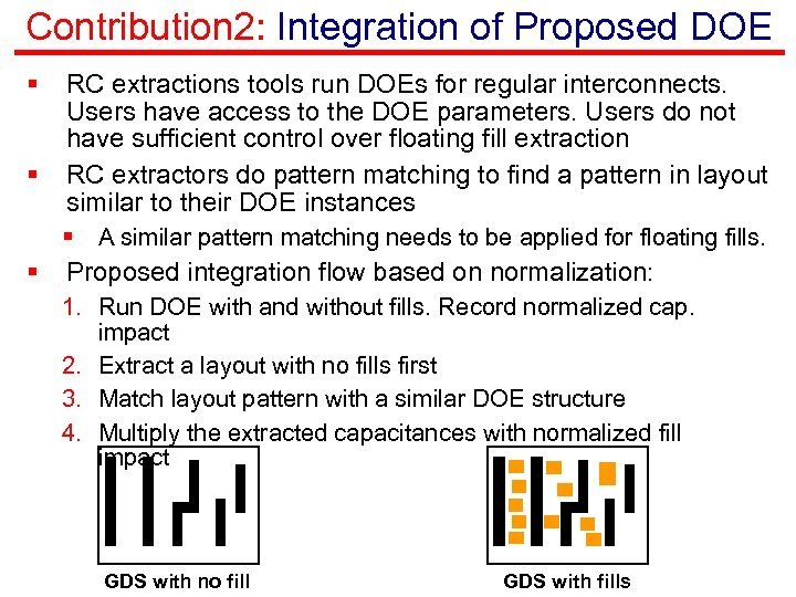 Contribution 2: Integration of Proposed DOE § § RC extractions tools run DOEs for
