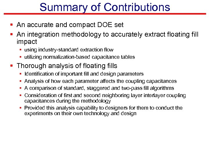 Summary of Contributions § An accurate and compact DOE set § An integration methodology