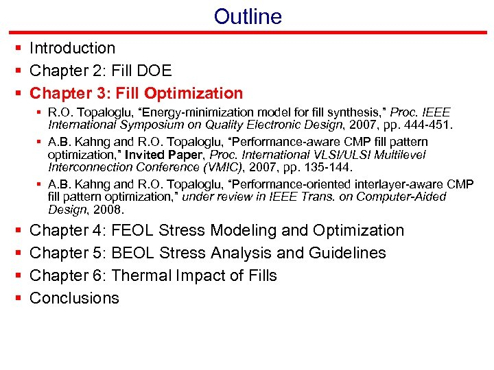 Outline § Introduction § Chapter 2: Fill DOE § Chapter 3: Fill Optimization §
