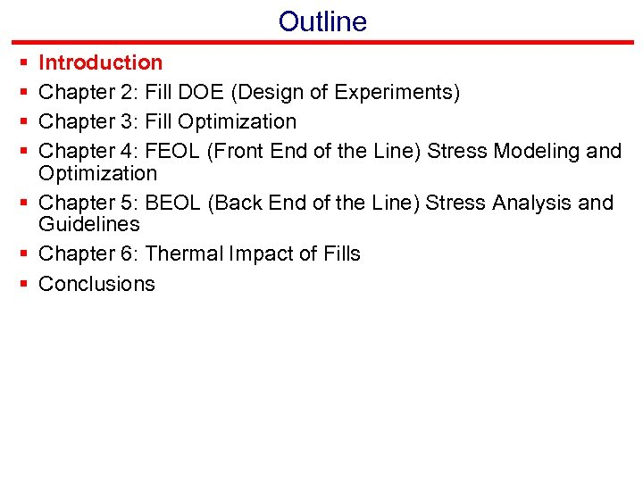 Outline § § Introduction Chapter 2: Fill DOE (Design of Experiments) Chapter 3: Fill