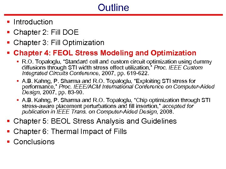 Outline § § Introduction Chapter 2: Fill DOE Chapter 3: Fill Optimization Chapter 4: