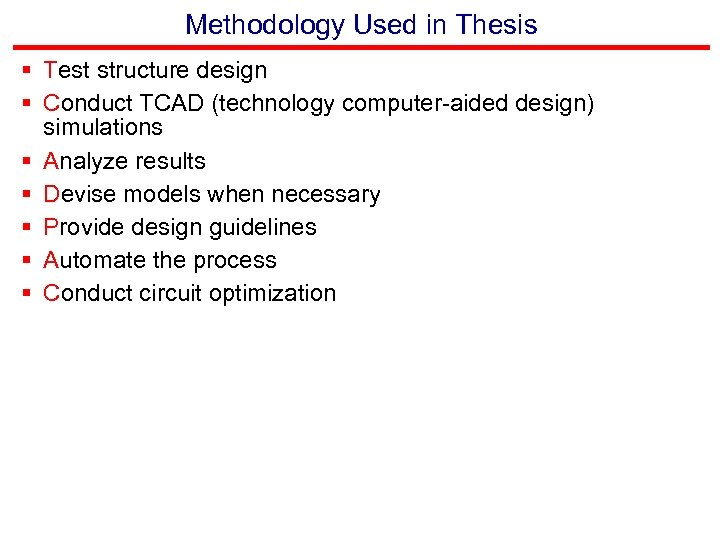 Methodology Used in Thesis § Test structure design § Conduct TCAD (technology computer-aided design)
