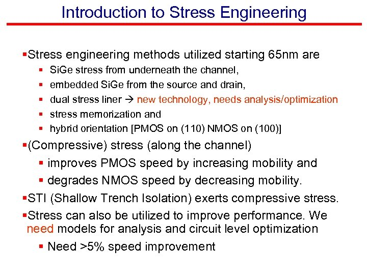 Introduction to Stress Engineering §Stress engineering methods utilized starting 65 nm are § §