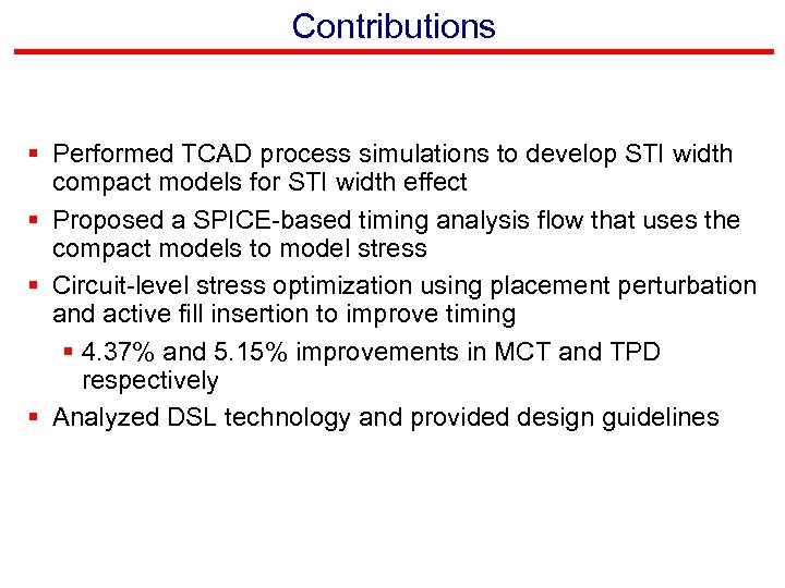 Contributions § Performed TCAD process simulations to develop STI width compact models for STI