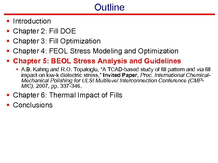 Outline § § § Introduction Chapter 2: Fill DOE Chapter 3: Fill Optimization Chapter