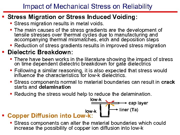 Impact of Mechanical Stress on Reliability § Stress Migration or Stress Induced Voiding: §
