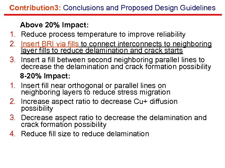 Contribution 3: Conclusions and Proposed Design Guidelines 1. 2. 3. 4. Above 20% Impact: