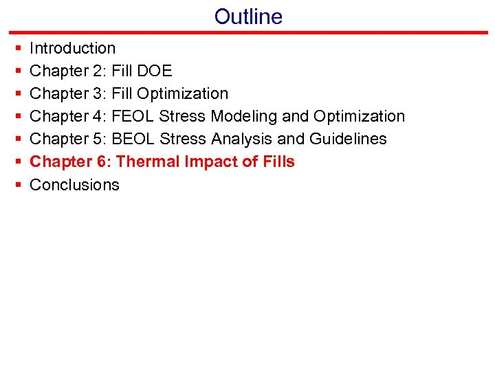 Outline § § § § Introduction Chapter 2: Fill DOE Chapter 3: Fill Optimization