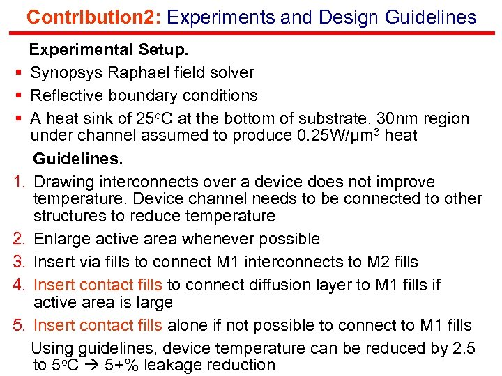 Contribution 2: Experiments and Design Guidelines Experimental Setup. § Synopsys Raphael field solver §