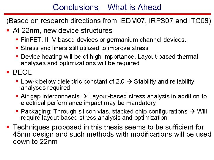 Conclusions – What is Ahead (Based on research directions from IEDM 07, IRPS 07