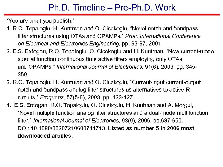 """Ph. D. Timeline – Pre-Ph. D. Work """"You are what you publish. """" 1."""