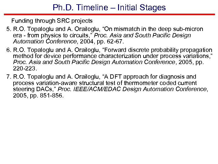 Ph. D. Timeline – Initial Stages Funding through SRC projects 5. R. O. Topaloglu