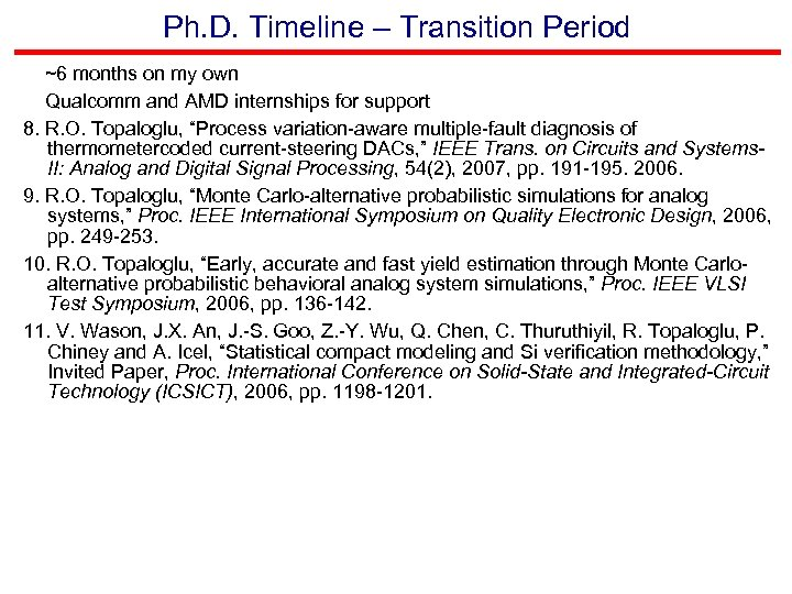 Ph. D. Timeline – Transition Period ~6 months on my own Qualcomm and AMD