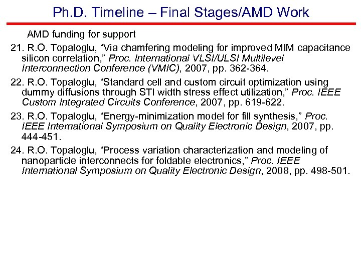 Ph. D. Timeline – Final Stages/AMD Work AMD funding for support 21. R. O.