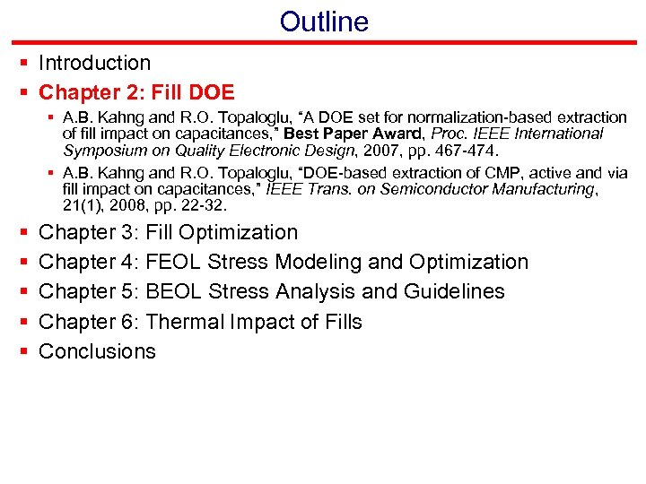 Outline § Introduction § Chapter 2: Fill DOE § A. B. Kahng and R.