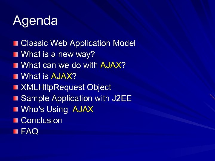 Agenda Classic Web Application Model What is a new way? What can we do