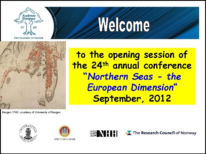 """to the opening session of the 24 th annual conference """"Northern Seas - the"""