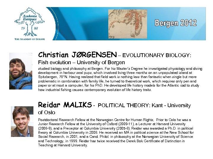 Christian JØRGENSEN – EVOLUTIONARY BIOLOGY: Fish evolution – University of Bergen studied biology and