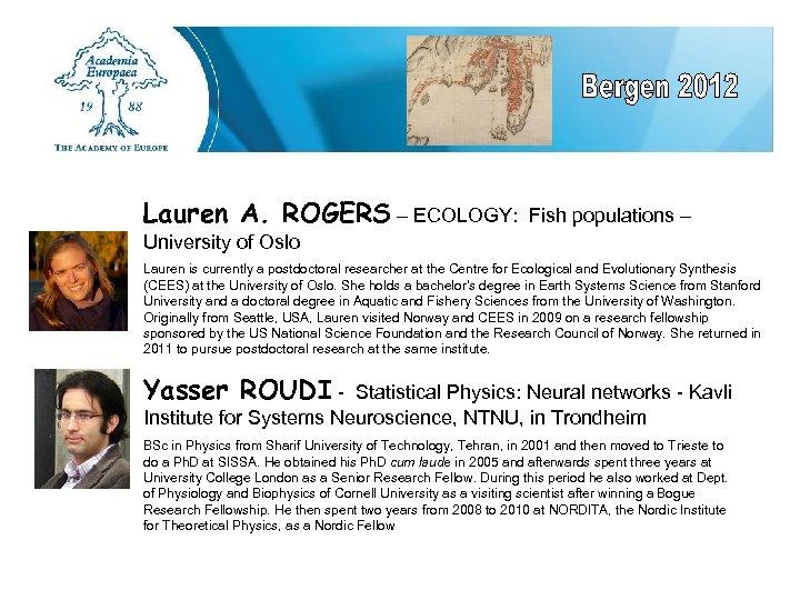 Lauren A. ROGERS – ECOLOGY: Fish populations – University of Oslo Lauren is currently