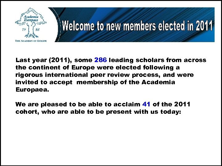 Last year (2011), some 286 leading scholars from across the continent of Europe were