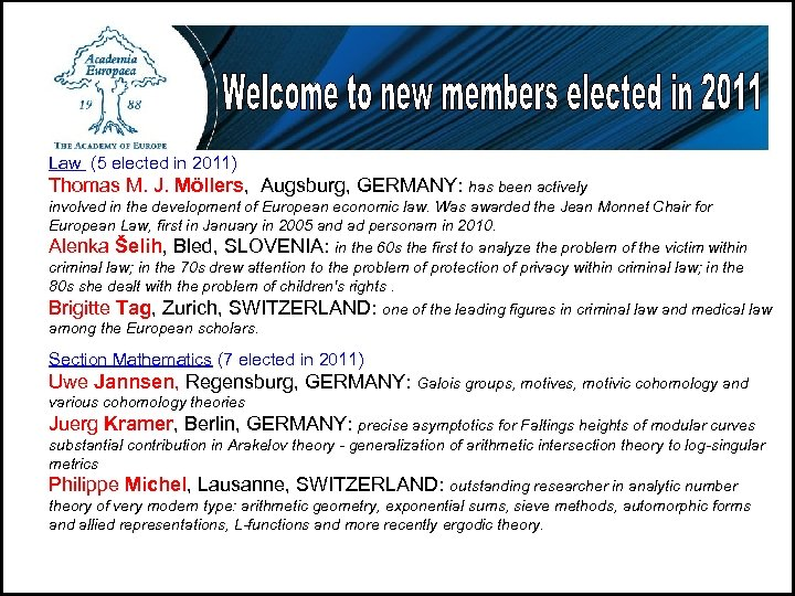 Law (5 elected in 2011) Thomas M. J. Möllers, Augsburg, GERMANY: has been actively