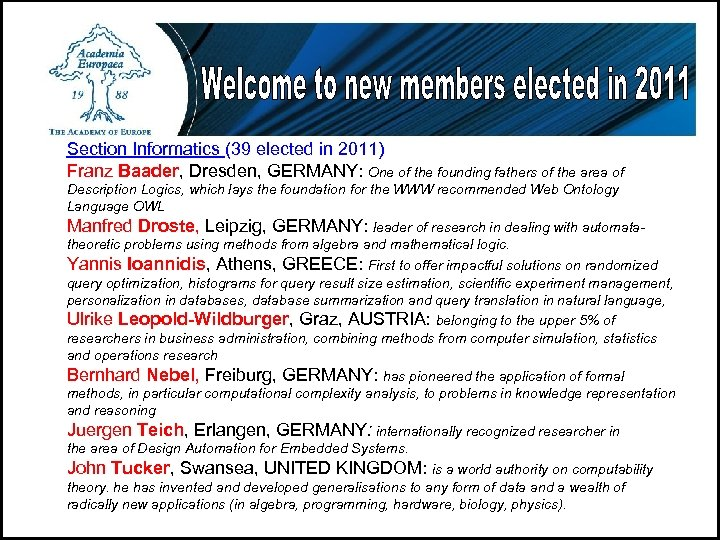 Section Informatics (39 elected in 2011) Franz Baader, Dresden, GERMANY: One of the founding
