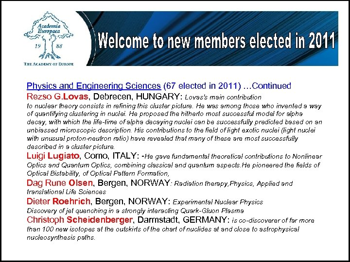 Physics and Engineering Sciences (67 elected in 2011) …Continued Rezso G. Lovas, Debrecen, HUNGARY: