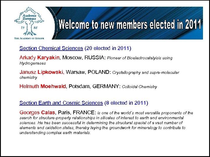 Section Chemical Sciences (20 elected in 2011) Arkady Karyakin, Moscow, RUSSIA: Pioneer of Bioelectrocatalyisis