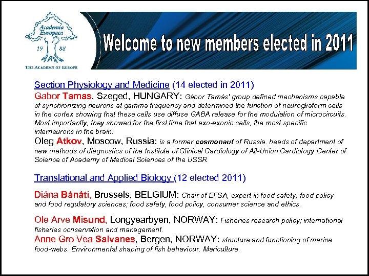 Section Physiology and Medicine (14 elected in 2011) Gabor Tamas, Szeged, HUNGARY: Gábor Tamás'