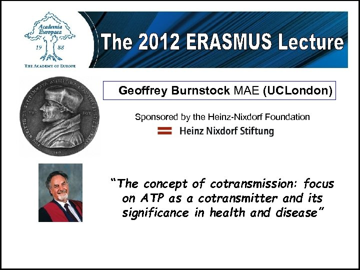 """Geoffrey Burnstock MAE (UCLondon) Sponsored by the Heinz-Nixdorf Foundation """"The concept of cotransmission: focus"""