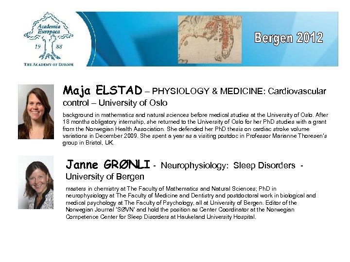 Maja ELSTAD – PHYSIOLOGY & MEDICINE: Cardiovascular control – University of Oslo background in
