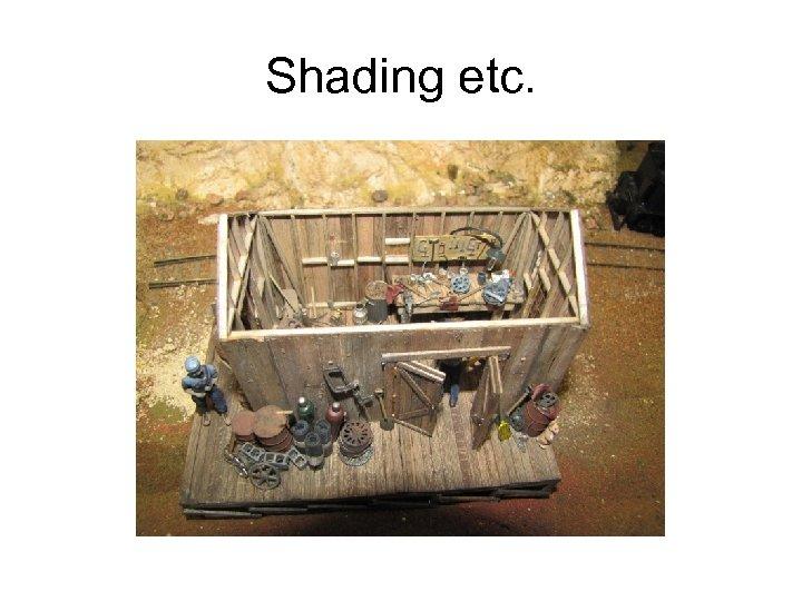 Shading etc.