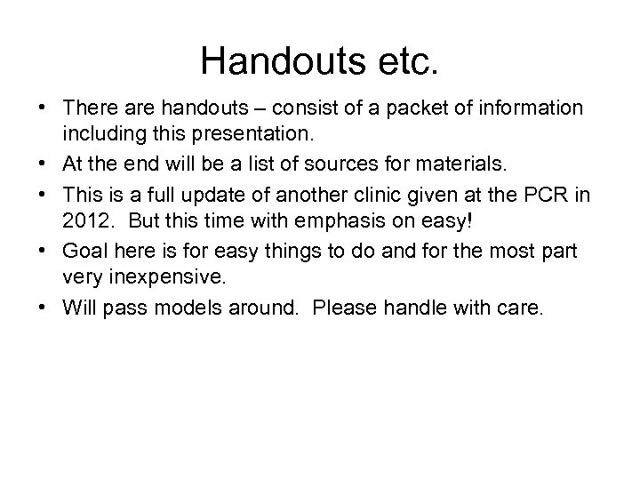 Handouts etc. • There are handouts – consist of a packet of information including