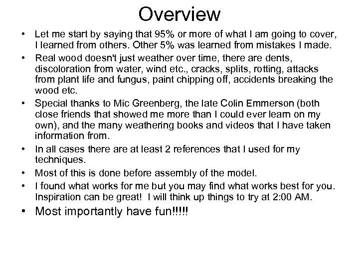 Overview • Let me start by saying that 95% or more of what I