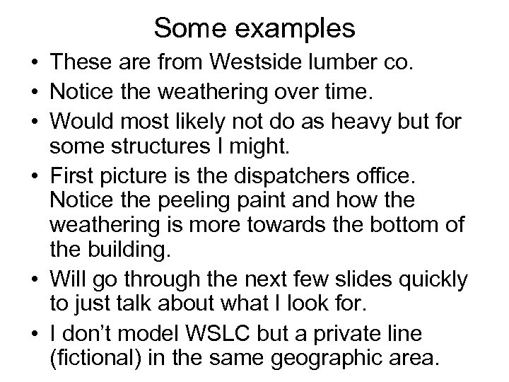 Some examples • These are from Westside lumber co. • Notice the weathering over