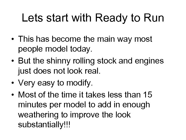 Lets start with Ready to Run • This has become the main way most
