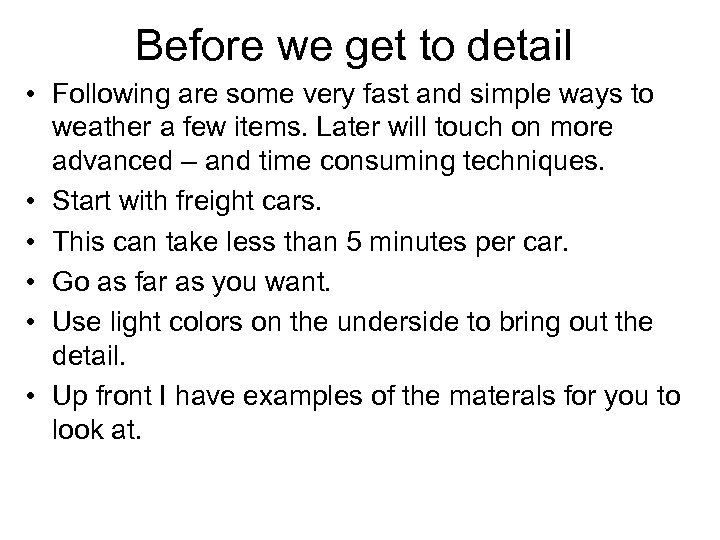 Before we get to detail • Following are some very fast and simple ways