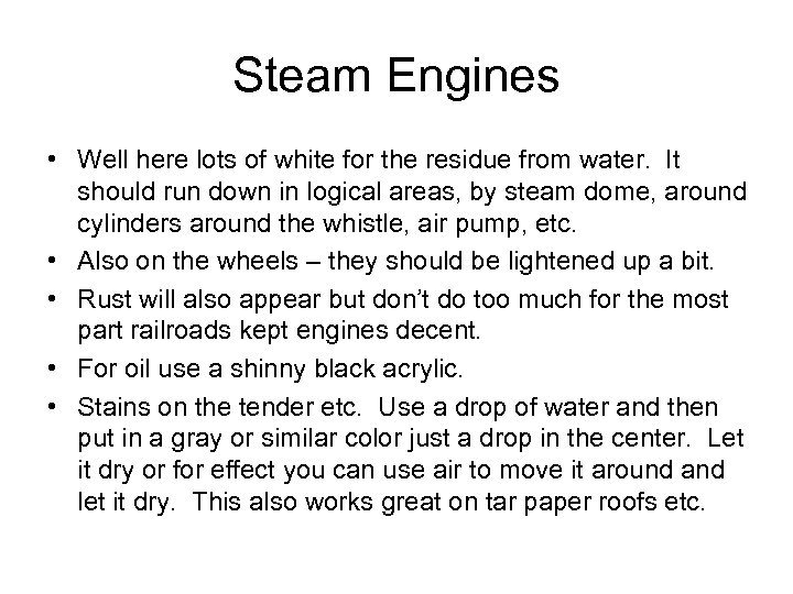 Steam Engines • Well here lots of white for the residue from water. It