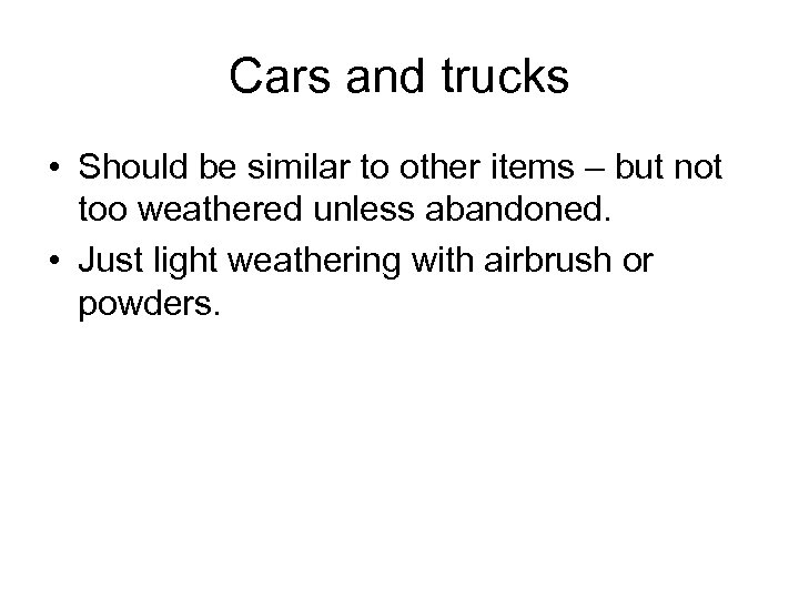 Cars and trucks • Should be similar to other items – but not too