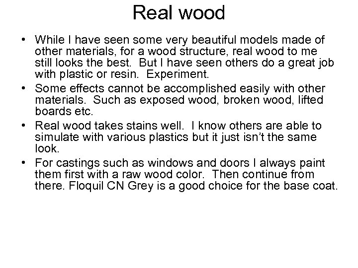 Real wood • While I have seen some very beautiful models made of other