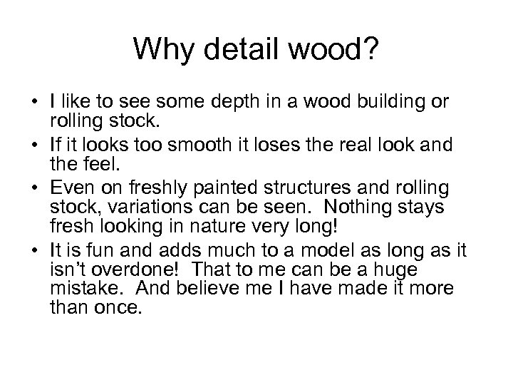 Why detail wood? • I like to see some depth in a wood building